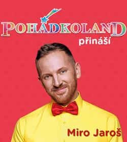 Pohádkoland mini  - Live koncert MIRO JAROŠ
