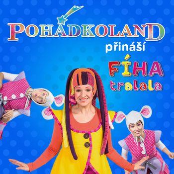 Pohádkoland mini  - Live koncert FÍHA TRALALA